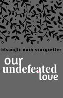 Our Undefeated Love- Prologue