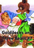 Goldilocks and Three Bears #7