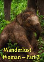 Wanderlust Woman – Part 3
