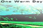 One Warm Day