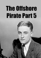 The Offshore Pirate Part 5
