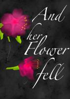And Her Flower Fell