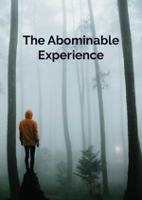 The Abominable Experience