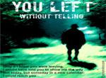You Left Without Telling...