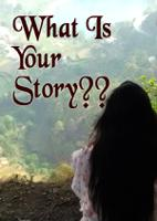 What Is Your Story??