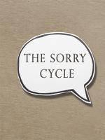 The Sorry Cycle