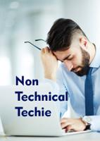 Non Technical Techie