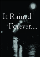 It Rained Forever....