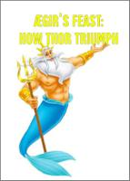 ÆGIR'S FEAST: HOW THOR TRIUMPH
