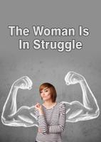 The Woman Is In Struggle
