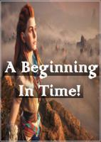 A Beginning In Time!