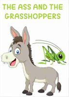 THE ASS AND THE GRASSHOPPERS