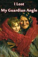 I Lost My Guardian Angel