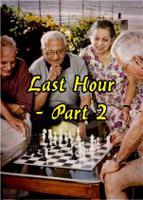Last Hour  - Part 2