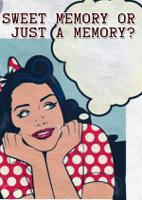 Sweet Memory Or Just A Memory?