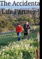 The Accidental Life Partner !