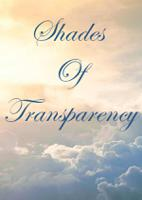 Shades Of Transparency