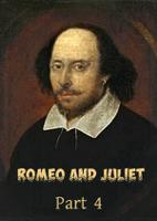 Romeo And Juliet: Part 4