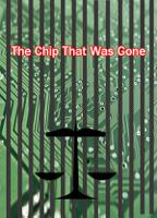 The Chip That Was Gone