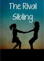 The Rival Sibling