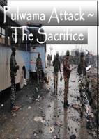 Pulwama Attack ~ The Sacrifice