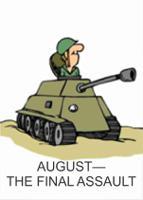AUGUST—THE FINAL ASSAULT
