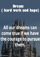 Dream ( hard work and hope)