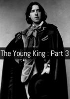 The Young King : Part 3