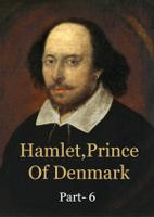 Hamlet,Prince Of Denmark:Part6