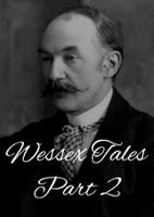 Wessex Tales Part 2