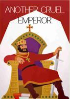 ANOTHER CRUEL EMPEROR