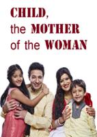 Child, the mother of the woman