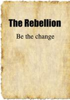 The Rebellion, Be The Change
