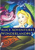 Alice Adventures Wonderland#4