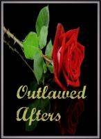 Outlawed Afters