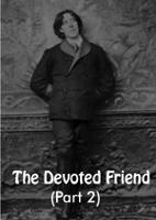 The Devoted Friend (Part 2)
