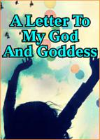 A Letter To My God And Goddess