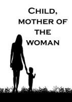Child, mother of the woman (2)