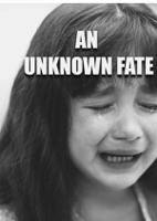 AN UNKNOWN FATE
