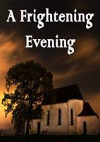 A Frightening Evening