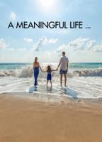 A MEANINGFUL LIFE ...