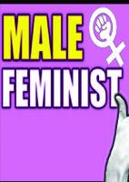 Male Feminism!!