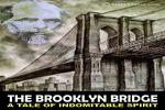 The Brooklyn Bridge – A Tale Of Indomitable Spirit