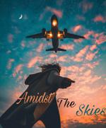 Amidst The Skies (Part 2)