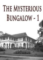 The Mysterious Bungalow - 1