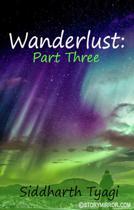 Wanderlust: Part Three