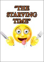 """""""THE STARVING TIME"""""""