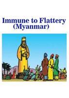 Immune to Flattery (Myanmar)