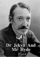 Dr Jekyll And Mr Hyde: Part4