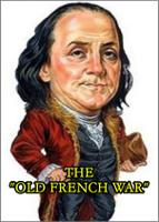 """THE """"OLD FRENCH WAR"""" (1755-176"""